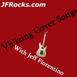 Van Halen style guitar lessons with Jeff Fiorentino at JFRocks.com - Van Halen'izing Cover Songs